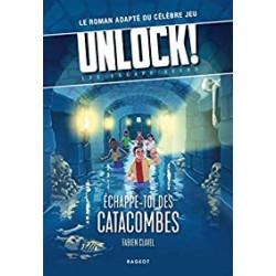 Unlock - Les escape Geeks, tome 1 : Echappe-toi des catacombes