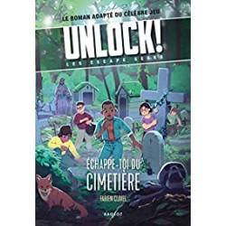 Unlock - Les escape Geeks, tome 2 : Echappe-toi du cimetière